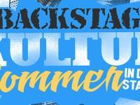 Backstage: (Kultur)Sommer in der Stadt