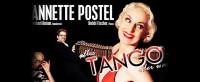 ANNETTE POSTEL: ALLES TANGO ODER WAS?